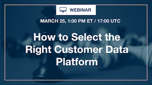 [Webinar] How to Select the Right Customer Data Platform