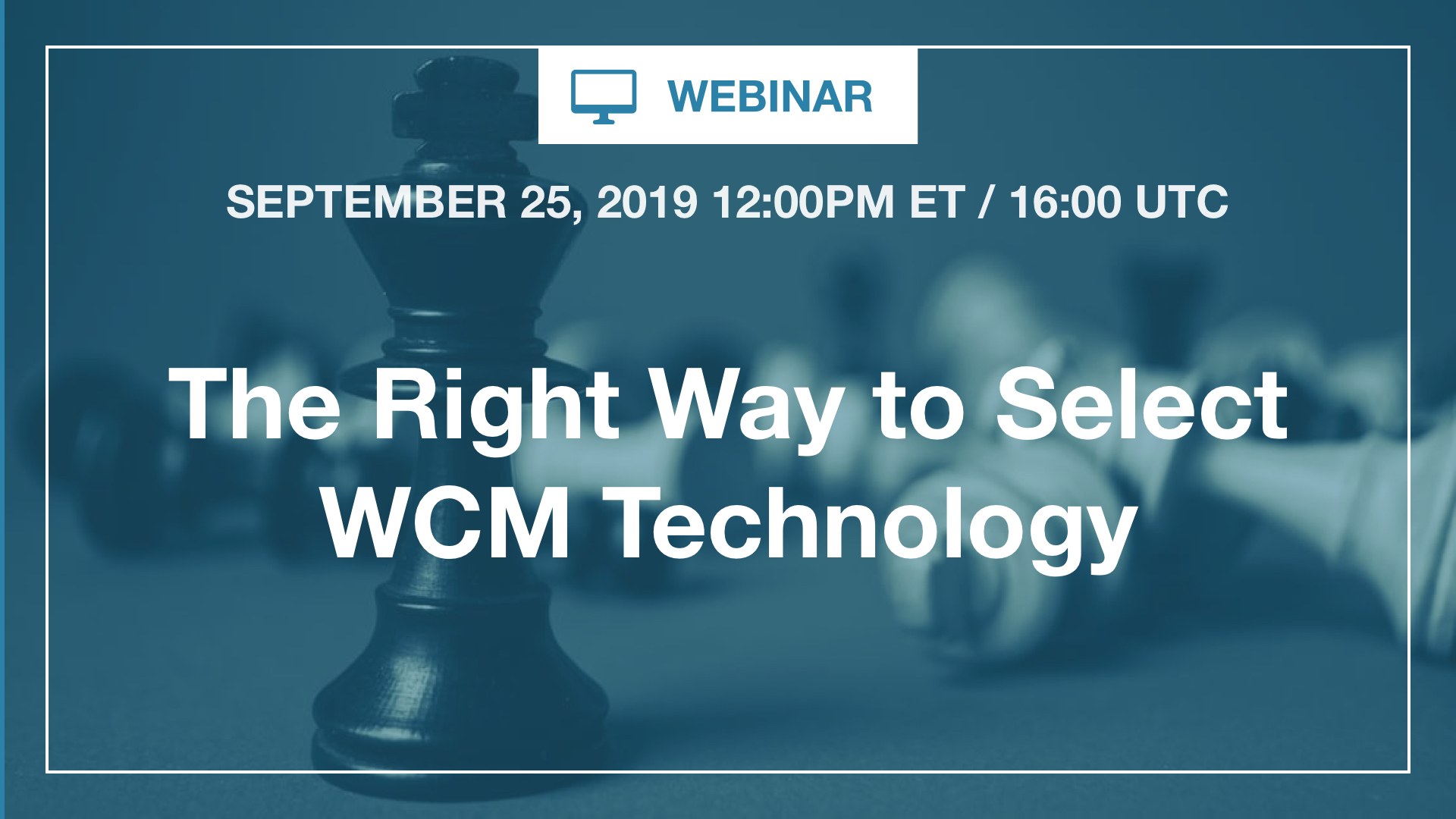 [Webinar] The Right Way to Select WCM Technology