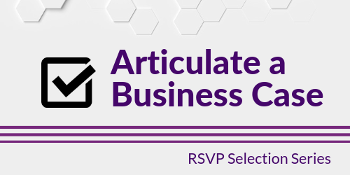 Tech Selection Series: Articulate a Business Case